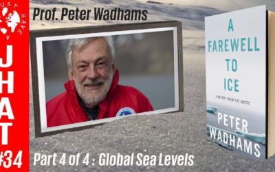 A conversation with Peter Wadhams 4:4: Global Sea Levels