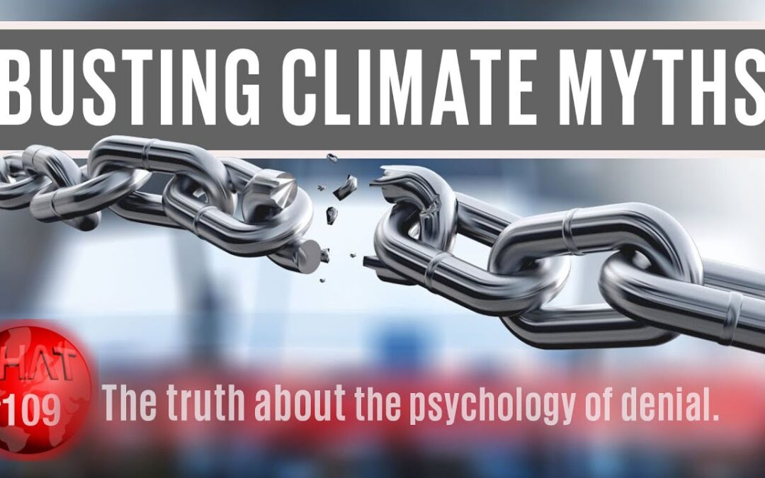 Busting Climate Myths : The Psychology of Denial