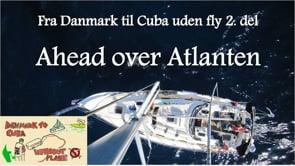 """Fra Danmark til Cuba uden fly 2. afsnit """"Ahead over Atlanten"""""""