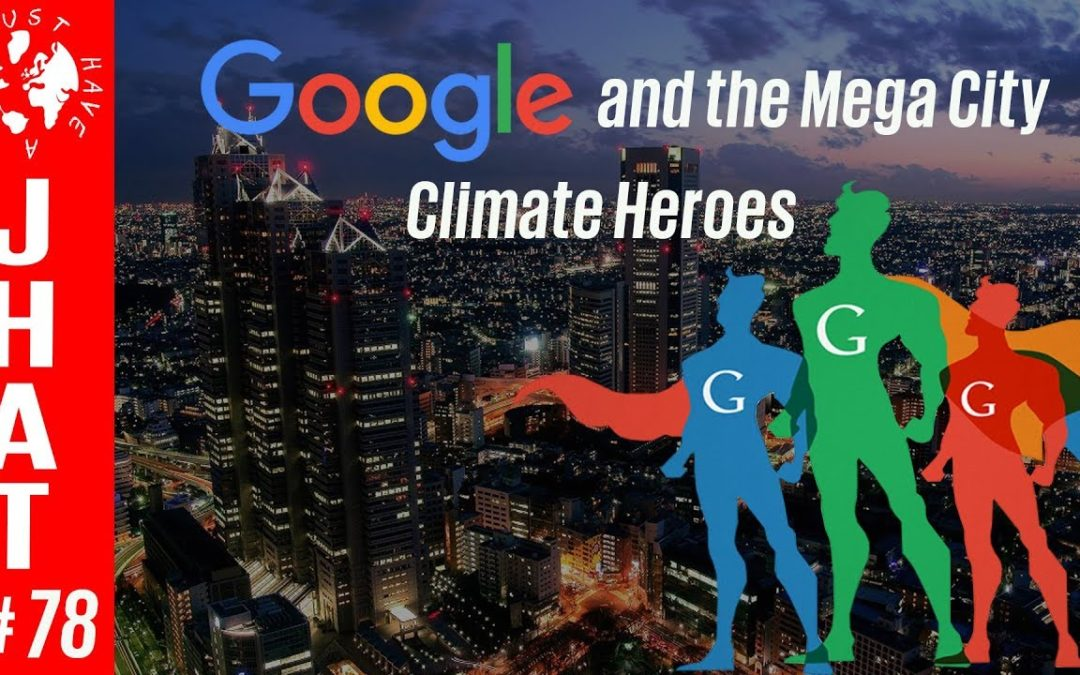Google and the Megacity Climate Heroes