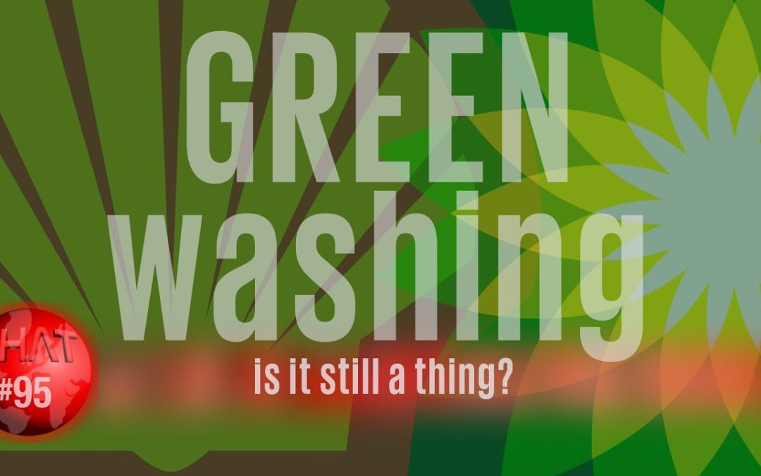 Greenwashing. Is it still a thing?