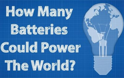 How Many Batteries Could Power The World?