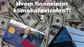Hvem finansierer klimakatastrofen?! 2
