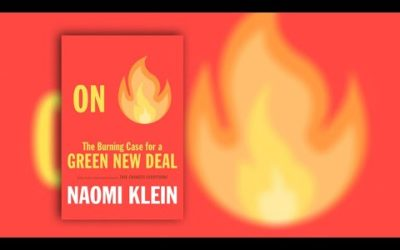 Naomi Klein: The (Burning) Case For A Green New Deal