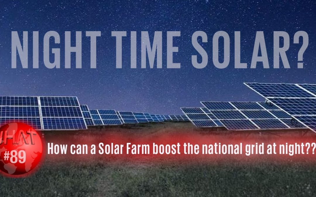 Solar Farm Grid power at night! How do they do that?