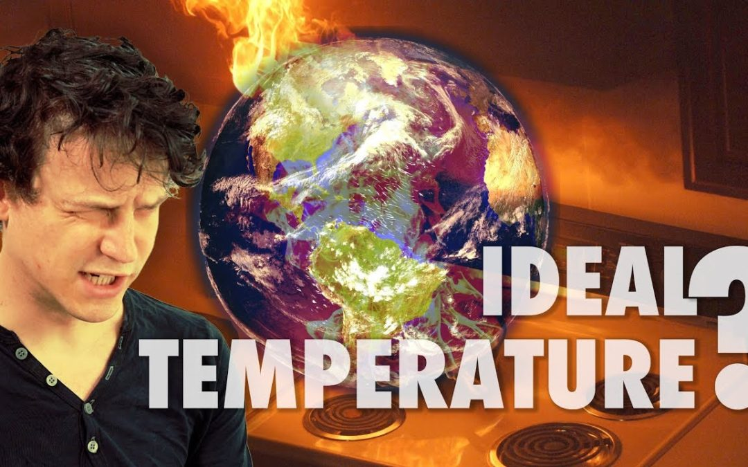 What's Earth's ideal temperature?