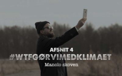 WTF gør vi med klimaet – Manolo skoven